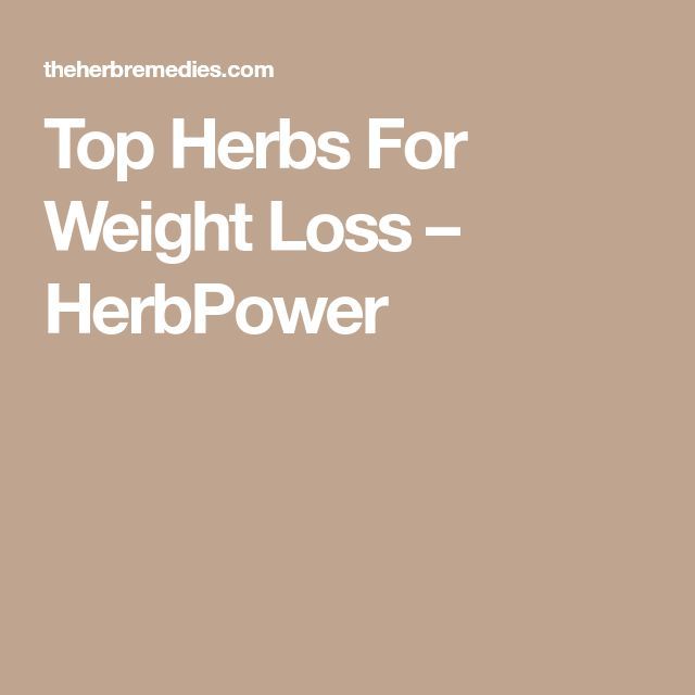Top Herbs For Weight Loss – HerbPower