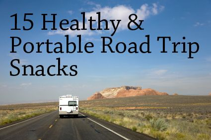 15 healthy and portable road trip snacks.