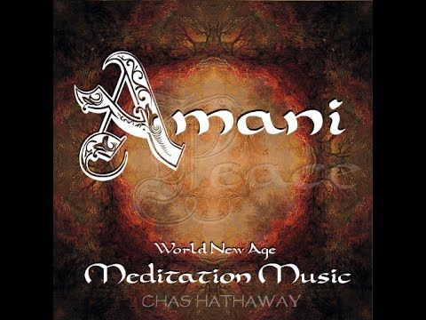 Meditation Music: Amani, by Chas Hathaway, available for download at http://chashathaway.bandcamp.com/album/amani-world-new-age-meditation-music