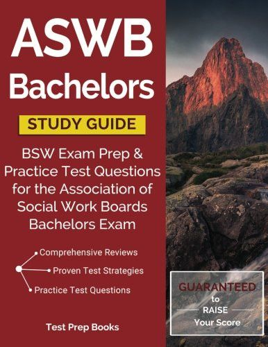 ASWB Bachelors Study Guide: BSW Exam Prep & Practice Test Questions for the Association of Social Wo