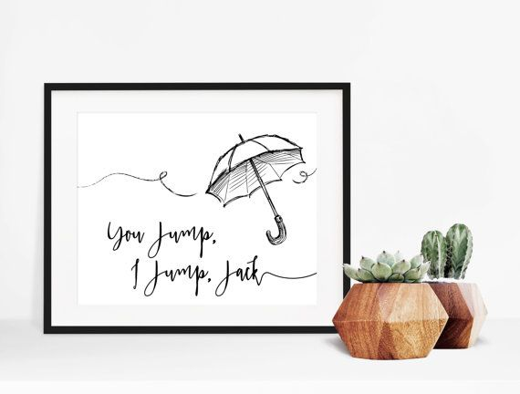 DESCRIPTION True Gilmore Girls fans will recognize this whimsical tribute to the Life and Death brigade umbrella jump. You Jump, I Jump Jack, is not only a reference to the iconic Titanic scene, but it was also quoted by Rory right before the jump, and makes it the perfect sentiment to grace your office, bedroom or gallery walls. PRINT DETAILS All posters are printed on high quality paper with an inkjet printer. (If youd like more specific details about paper brands and weights, feel free to…