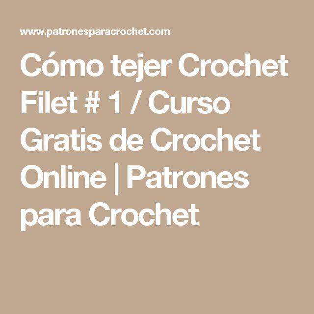Cómo tejer Crochet Filet # 1 / Curso Gratis de Crochet Online | Patrones para Crochet