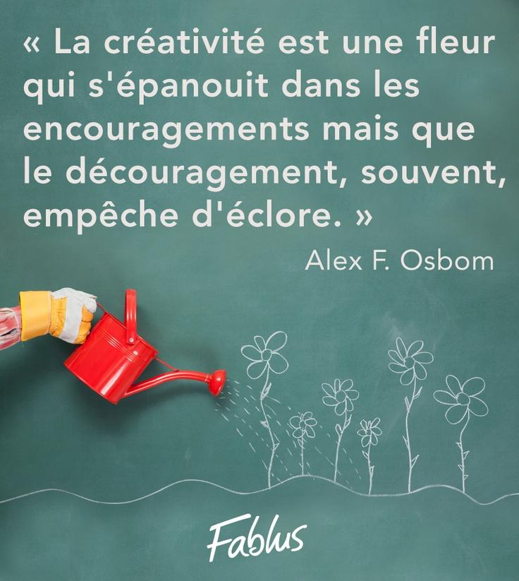 La créativité selon Alex F. Osbom. et je partage sa vision!