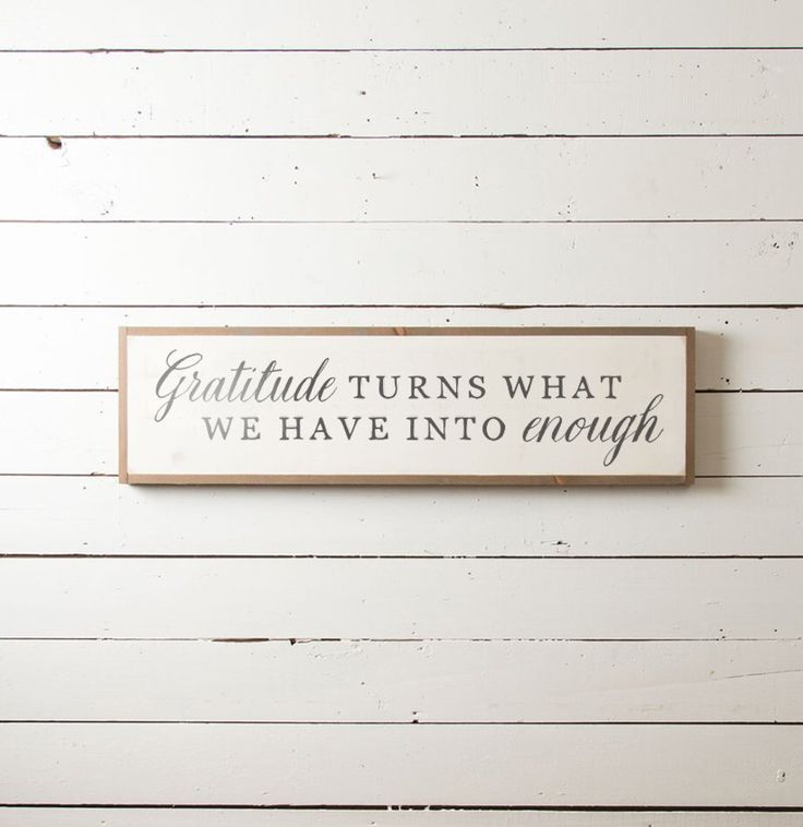 "Wall Sign ""Gratitude Turns What We Have Into Enough"" 