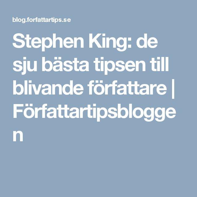 Stephen King: de sju bästa tipsen till blivande författare | Författartipsbloggen