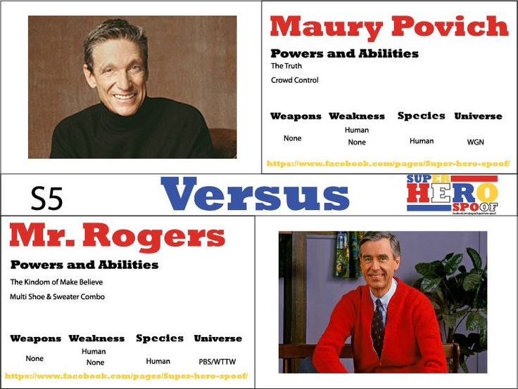 Not Super hero related, but what the heck... In a battle where the truth and make believe are determined to reign supreme, who will be the last man standing? Mr. Rogers vs #Maury Povich. Who will win and why? Powers and abilities are posted...  #superherospoof