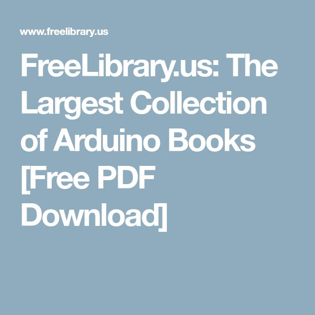 FreeLibrary.us: The Largest Collection of Arduino Books [Free PDF Download]