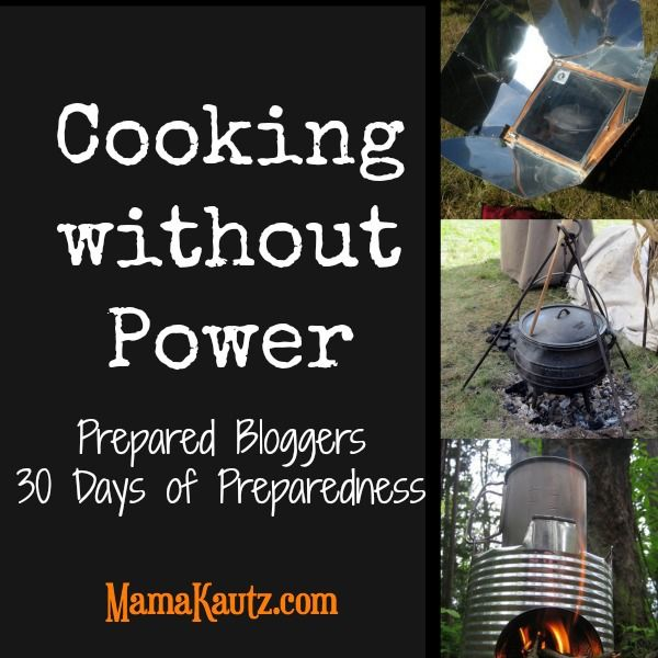 30 Days of Preparedness Challenge: Day 10 -- Cooking without Power #30daysofprep