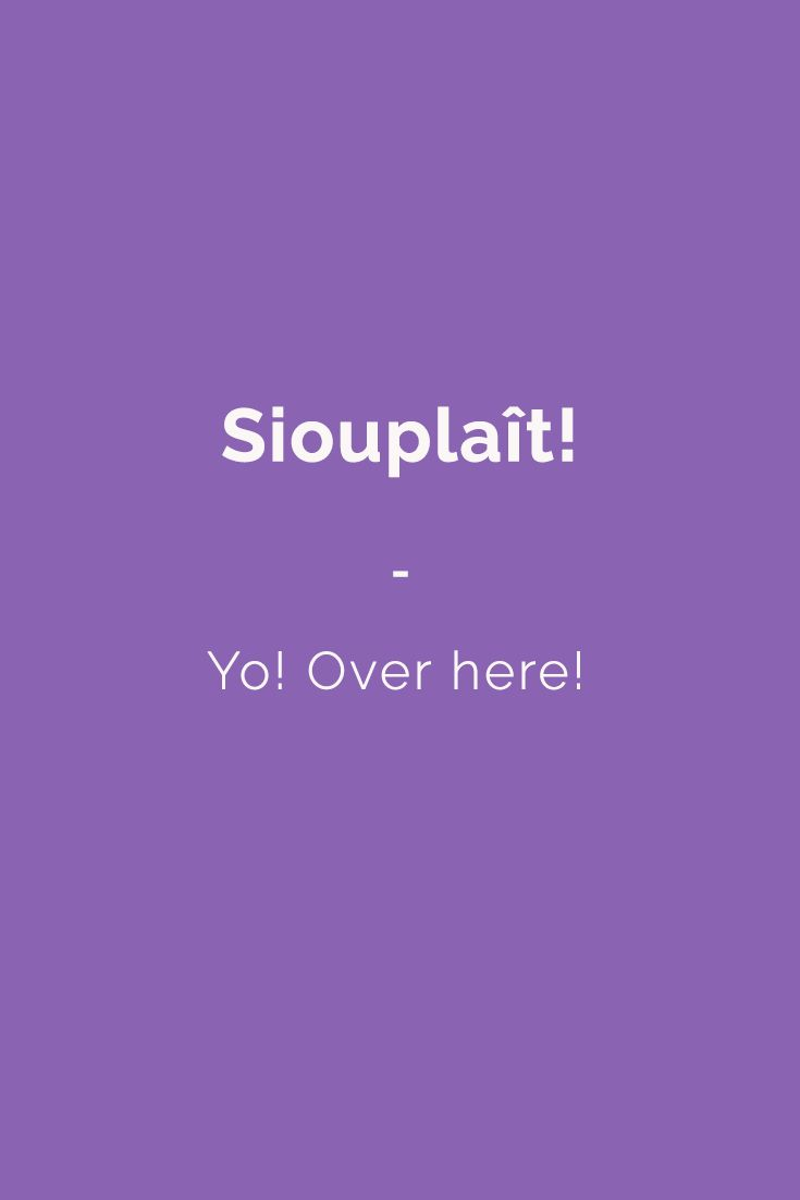 Siouplaît! - Yo! Over here! Find more Slang (with Audio!) in my book: ''Colloquial French'' - The most complete French Slang Ebook available. Learn more here: https://store.talkinfrench.com/product/french-slang-ebook/ Don't hesitate to share #french #slang #words