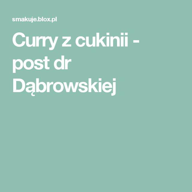 Curry z cukinii - post dr Dąbrowskiej
