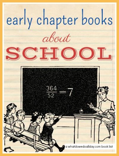 Chapter books with a school theme for ages 7 - 10 from What Do we Do All Day