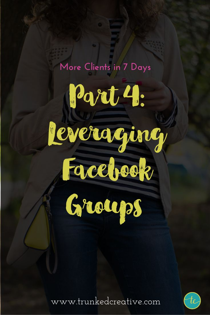 Part 4: Leveraging Facebook Groups