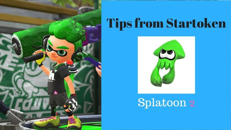 Tips from Startoken-Episode 1: Splatoon 2-Turf War!