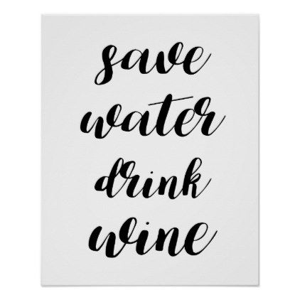 Save Water Drink Wine Poster - funny quotes fun personalize unique quote
