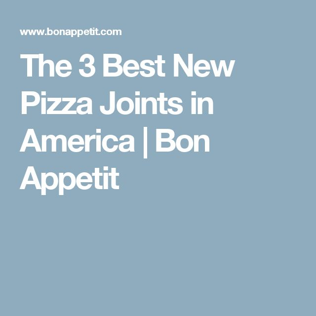The 3 Best New Pizza Joints in America | Bon Appetit
