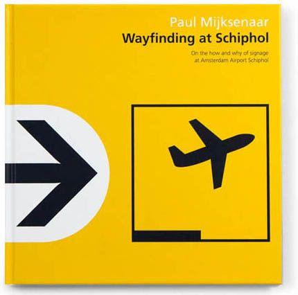 Cover of the Paul Mijksenaar book 'Wayfinding at Schiphol'