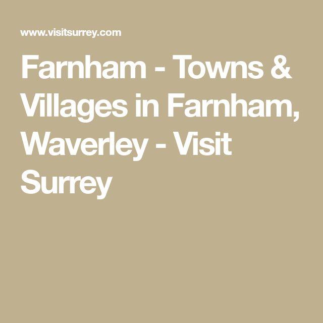 Farnham - Towns & Villages in Farnham, Waverley - Visit Surrey