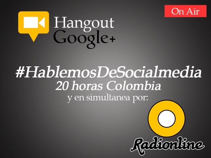 Ya estamos preparados en 30 minutos comienza #HablemosdeSocialMedia por http://radionline.co/hangouts/