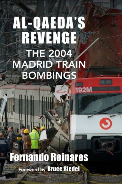 Al-Qaeda's Revenge: The 2004 Madrid Train Bombings