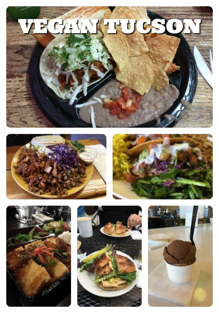 Eating Vegan In Tucson Arizona Vegan Eating Food Vegan Restaurants
