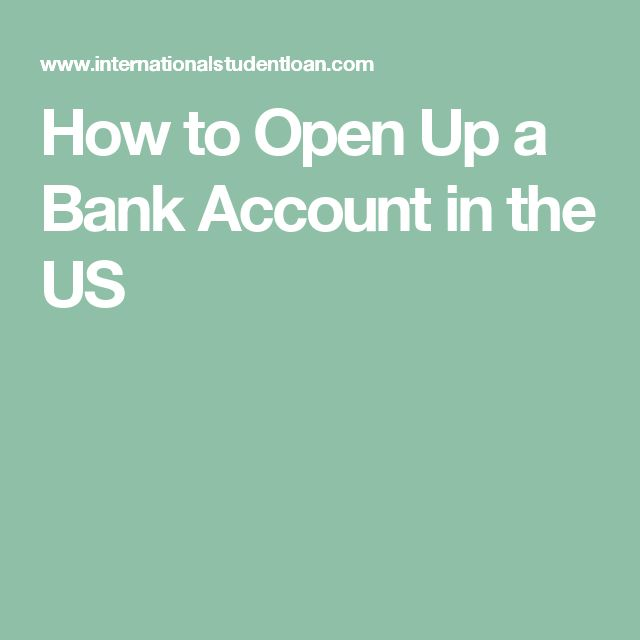 How to Open Up a Bank Account in the US