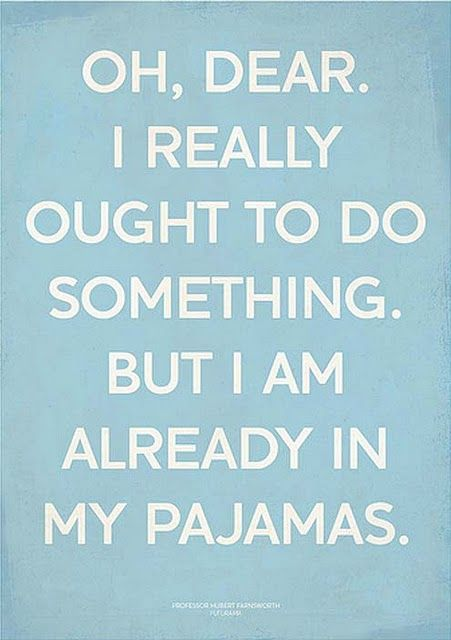 :): Lazy Day, The Weekend, My Life, Pjs, So True, Life Mottos, Totally Me, Friday Night, True Stories