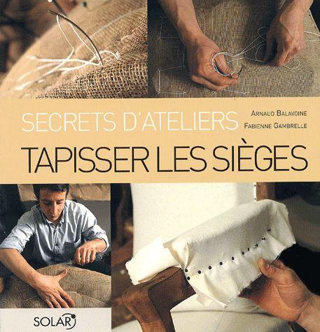 File de tapissier, Arnaud Balavoine vous ouvre les portes de son atelier pour vous livrer tous les secrets d'un artisanat riche et complexe auquel il se consacre avec passion. Son savoir-faire, mis à la portée des amateurs, vous permettra de tapisser facilement les sièges que vous aimez, ceux...