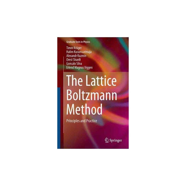 Lattice Boltzmann Method : Principles and Practice (Hardcover) (Timm Kru00fcger & Halim Kusumaatmaja &