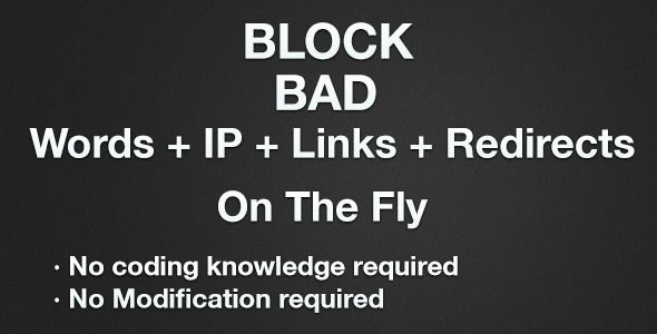 Block Bad Words + IP + Links + Redirects Every thing works on the fly no modification required