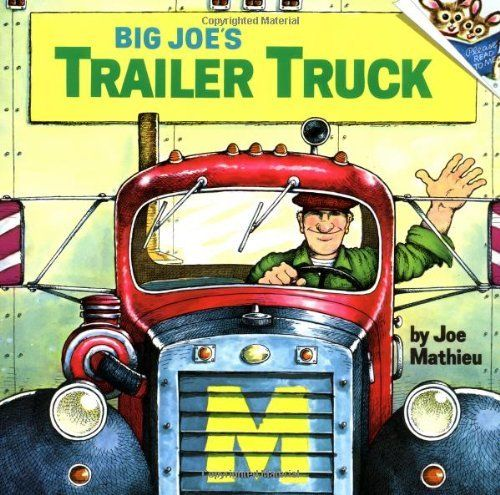 Another Chauncey favorite!    Big Joe's Trailer Truck by Joe Mathieu, http://www.amazon.com/dp/0394829255/ref=cm_sw_r_pi_dp_zACVpb1H3JMF3