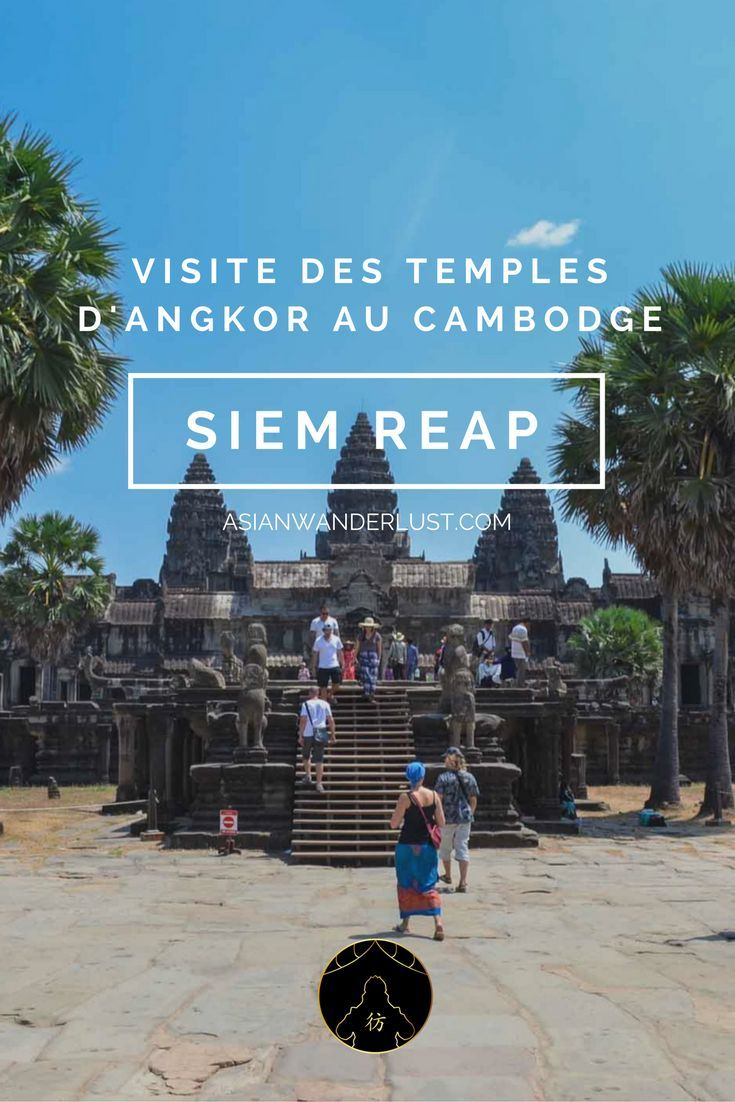 Siem Reap Cambodge – Découverte des superbes temples d'Angkor