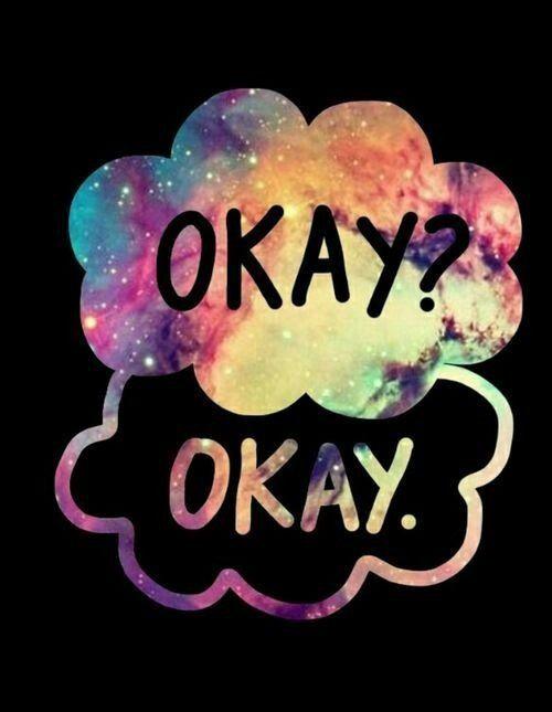 Okay?Okay.cit~Colpa delle stelle~
