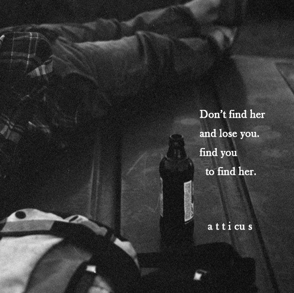 """'Find' From the book """"Love Her Wild: Poetry"""" by Atticus    #atticuspoetry #atticus #poetry #poem #quote #her #love #loss #forever thank u @wilderpoetry"""