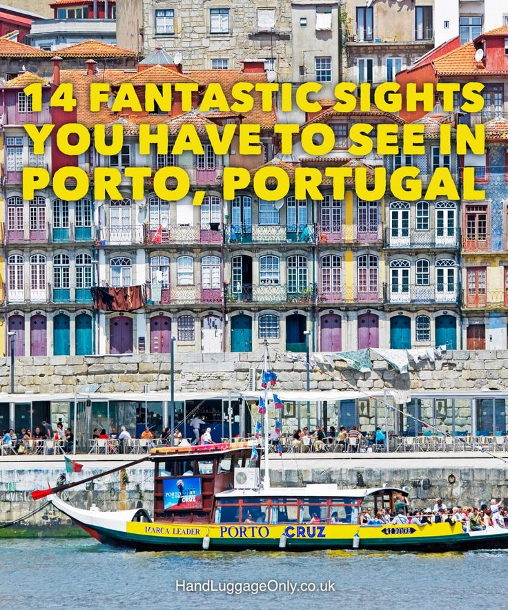 14 Fantastic Sights You Have To See In Porto, Portugal