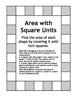 Area with Square Units - 3.MD.5 & 3.MD.6 Measure Areas with Tiles This perfectly fits 3.MD.5 & 3.MD.6 which require students to cover a shape with square units to determine area. My students loved this activity and it really helped them understand that sometimes area can be determined by multiplying length times width, but the formula doesn't work for every shape.