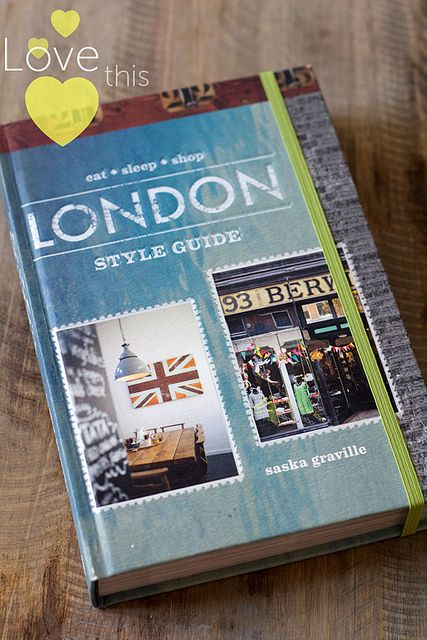 London Style Guide By Saska Graville by decor8, http://decor8blog.com/2012/07/25/london-style-guide-by-saska-graville/