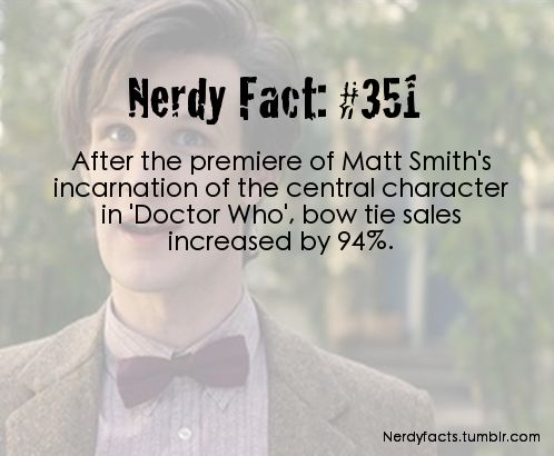 This just makes me happy :)... source: http://www.telegraph.co.uk/culture/tvandradio/doctor-who/7656389/Doctor-Who-prompts-surge-in-popularity-of-bow-ties.html
