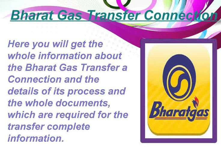 Here you will watch out the whole details of the transfer a Bharat gas connection whole procedure full details, also the both methods and its services further detail. http://www.bharat-gas.in