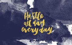 HUSTLE Wallpaper - Gold by ©Cristina Martinez of Cautiously Obsessed