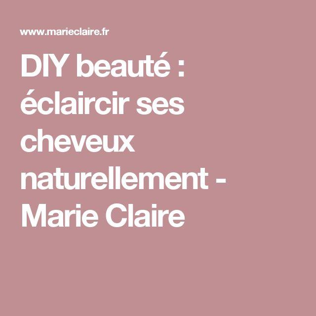 DIY beauté: éclaircir ses cheveux naturellement - Marie Claire