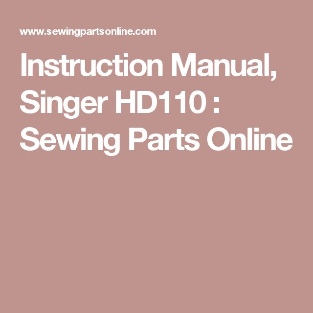 Instruction Manual, Singer HD110 : Sewing Parts Online