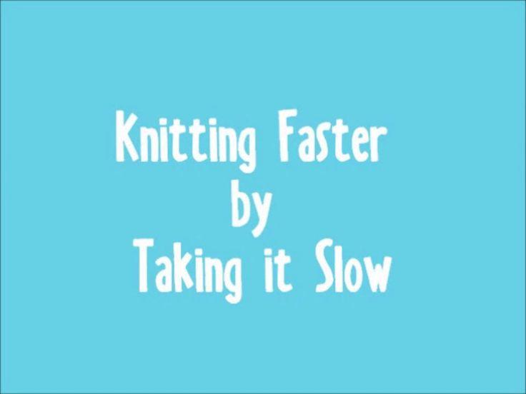 Knit Faster by Taking it Slow