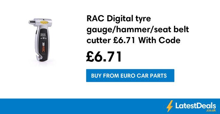 RAC Digital tyre gauge/hammer/seat belt cutter £6.71 With Code, £6.71 at Euro Car Parts