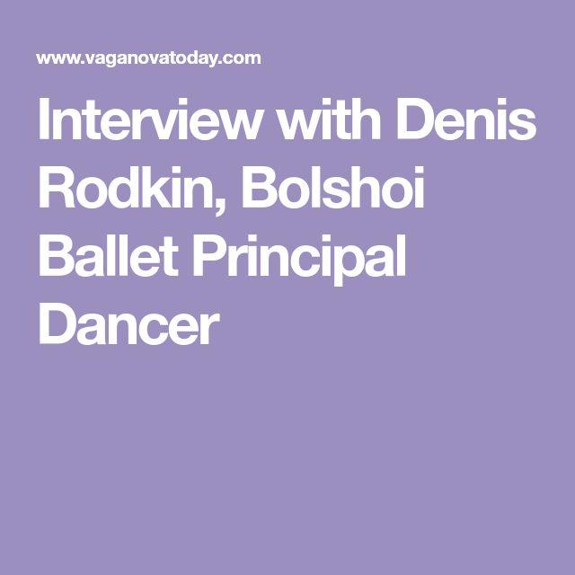Interview with Denis Rodkin, Bolshoi Ballet Principal Dancer