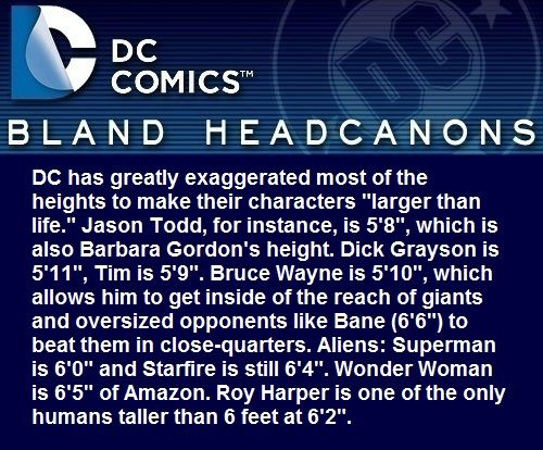 The fandom changes their height so much that I don't even know>>> the problem is Dick Grayson is supposed to be smaller because he is an acrobat!