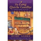 The Long Quiche Goodbye (CHEESE SHOP MYSTERY) (Mass Market Paperback)By Avery Aames