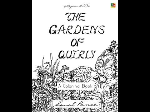 The Gardens Of Quirly - A Coloring Book For Adults and Kids