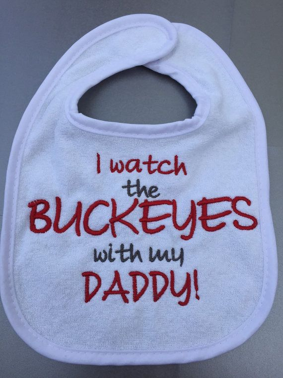 Ohio State Baby Bib Watch with my Daddy by PryncessStitch on Etsy