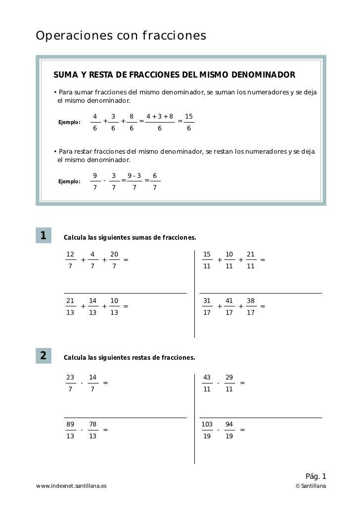 Operaciones con fracciones      SUMA Y RESTA DE FRACCIONES DEL MISMO DENOMINADOR      • Para sumar fracciones del mismo de...
