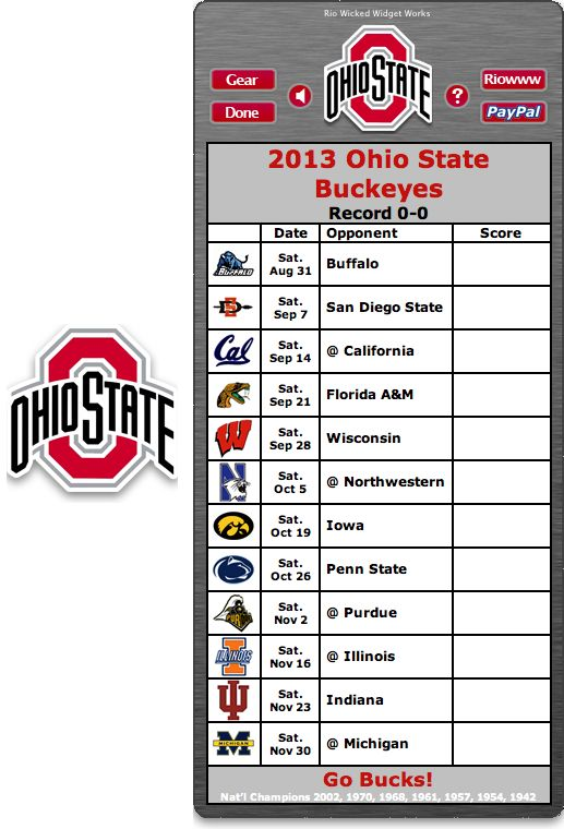 Free 2013 Ohio State Buckeyes Football Schedule Widget - Go Bucks! - National Champions 2002, 1970, 1968, 1961, 1957, 1954, 1942    http://riowww.com/teamPages/Ohio_State_Buckeyes.htm